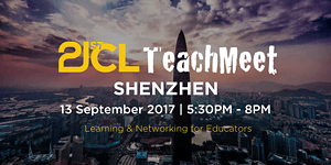 21CLTeachMeet Shenzhen - September 13