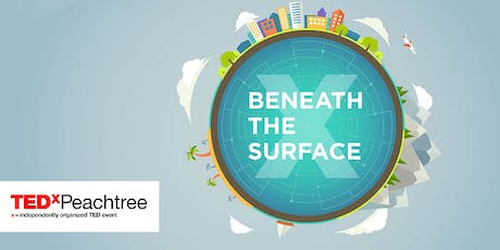 """Go """"Beneath the Surface"""" with TEDxPeachtree 2017 tickets"""