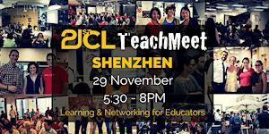 21CLTeachMeet Shenzhen - November 29