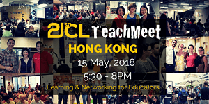21CLTeachMeet Hong Kong - May 15