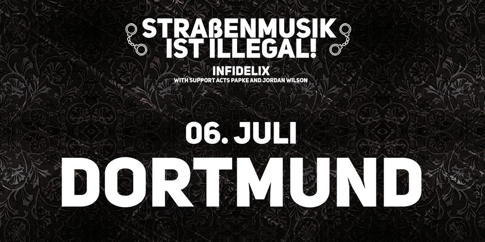 INFIDELIX LIVE IN DORTMUND STREET SHOW Tickets Thu Jul 6 2017 At 500 PM