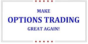 Make Options Trading Great Again !!! (Dallas)