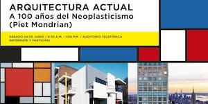 ARQUITECTURA ACTUAL | A 100 años del Neoplasticismo...