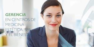 Gerencia en Centros de Medicina Estética, Spa y el...