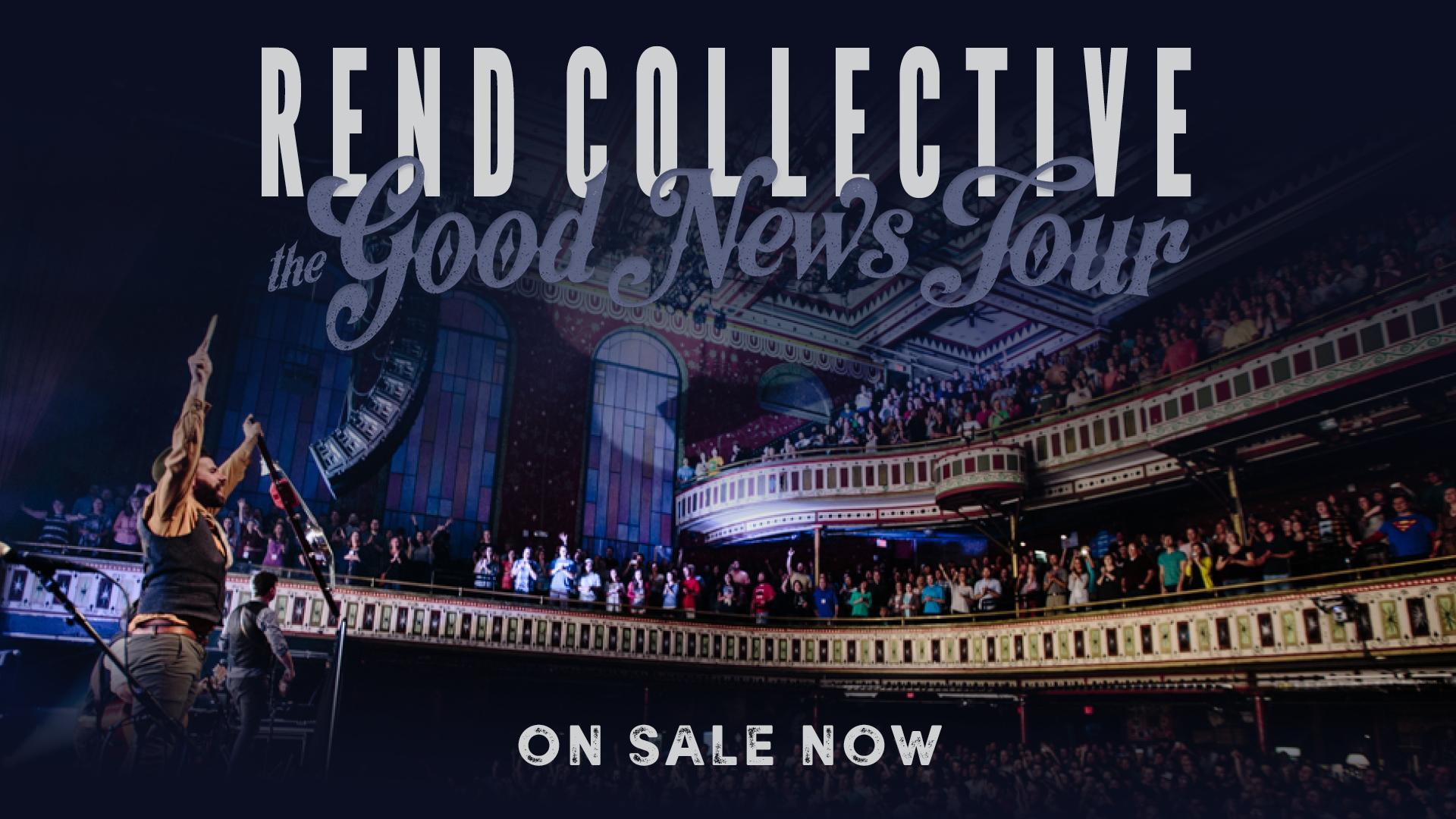 Rend Collective - The Good News Tour - Ottawa 10/13