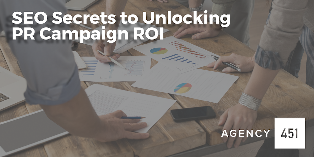 SEO Secrets to Unlocking PR Campaign ROI   —	Wednesday, July 19th, 2017