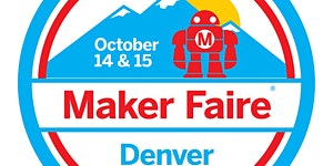 Maker Faire Denver 2017