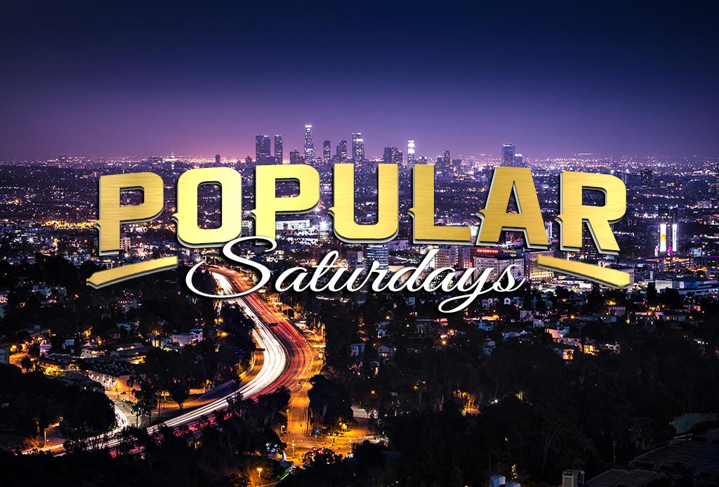 POPULAR SATURDAYS~ the Hip-Hop Wave of Hollywood. POPULAR SATURDAYS~ the Hip-Hop Wave of Hollywood