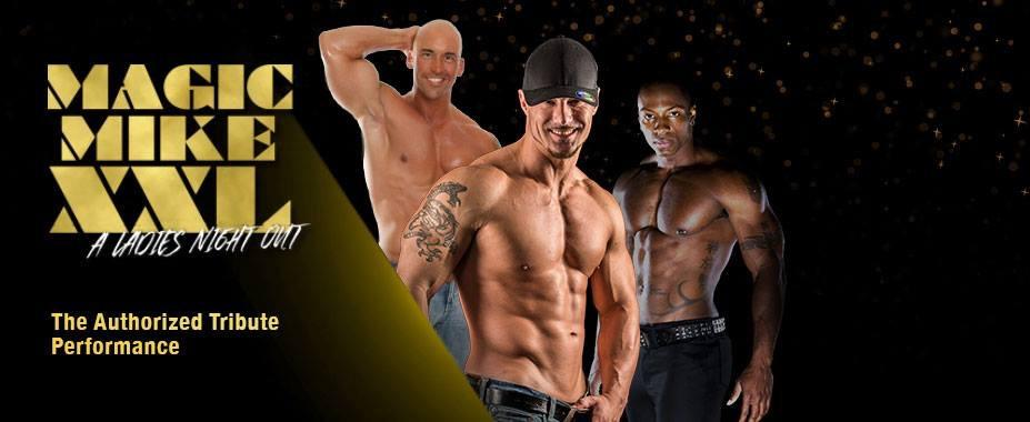 MAGIC MIKE XXL the SHOW