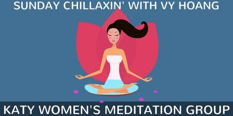 Sunday Chillaxin - Womens' Meditation Class With Vy Hoang tickets