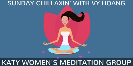 Sunday Chillaxin - Womens' Meditation Class With Vy Hoang