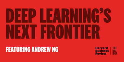HBR | The Big Idea: Deep Learning's Next Frontier