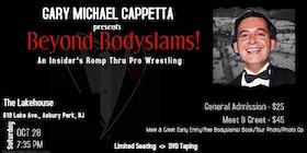 """Gary Michael Cappetta """"Beyond Bodyslams!"""" tickets"""