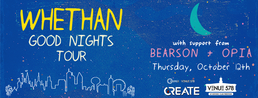 Create - Whethan Good Nights Tour - Thursday 10.12.17