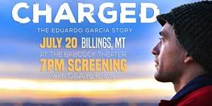 CHARGED: The Eduardo Garcia Story in BILLINGS, MT at...
