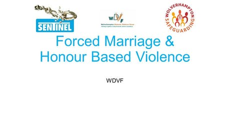 Honour Based Violence & Forced Marriage Training -  FOR PROFESSIONALS IN WOLVERHAMPTON ONLY tickets