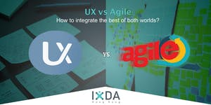 IxDAHK XTRAM - UX vs.AGILE : How to Integrate the Best...