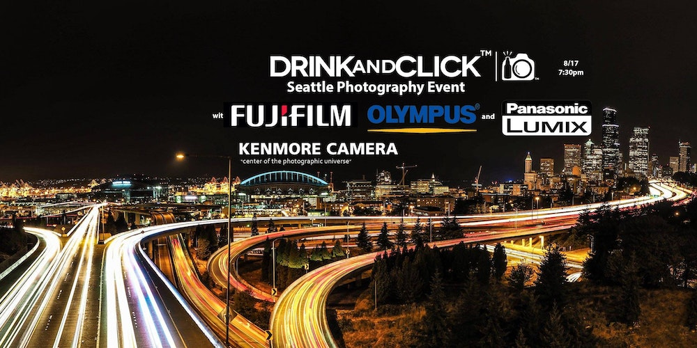Drink and Click™ Seattle Event Fujifilm, Olympus,Panasonic ...