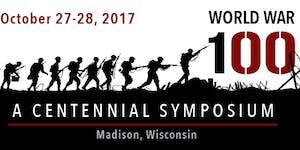 World War 100: A Centennial Symposium