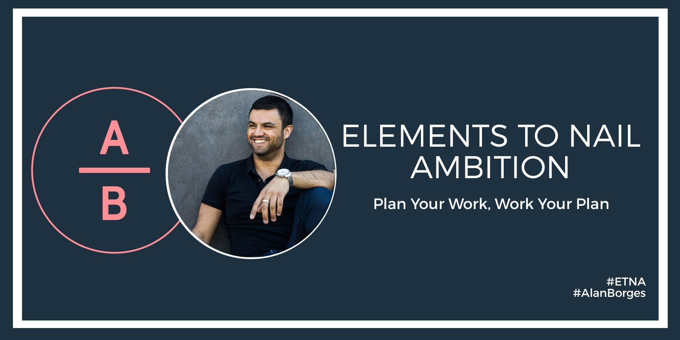 Elements To Nail Ambition