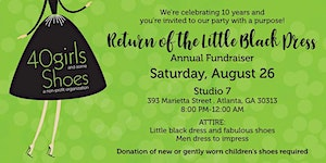 40 Girls & Some Shoes 10th Annual Little Black Dress...