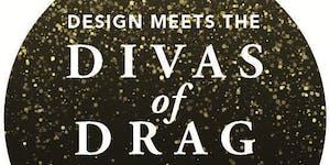 Design Meets the Divas of Drag 3