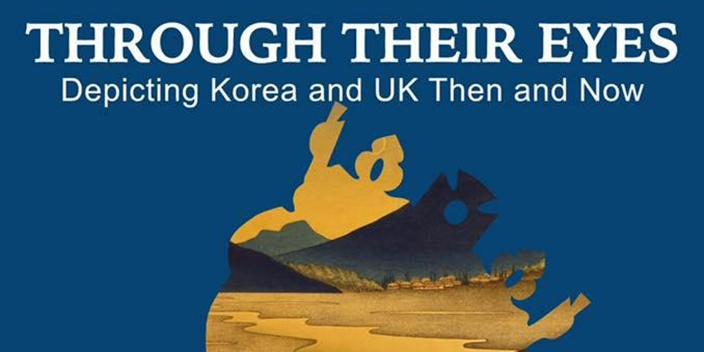 Through Their Eyes – depicting Korea and UK then and now