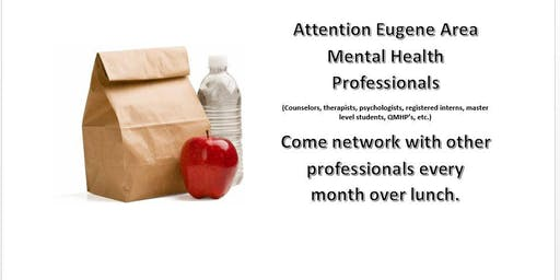 Eugene Area Mental Health Professionals~ Brown Bag Lunch