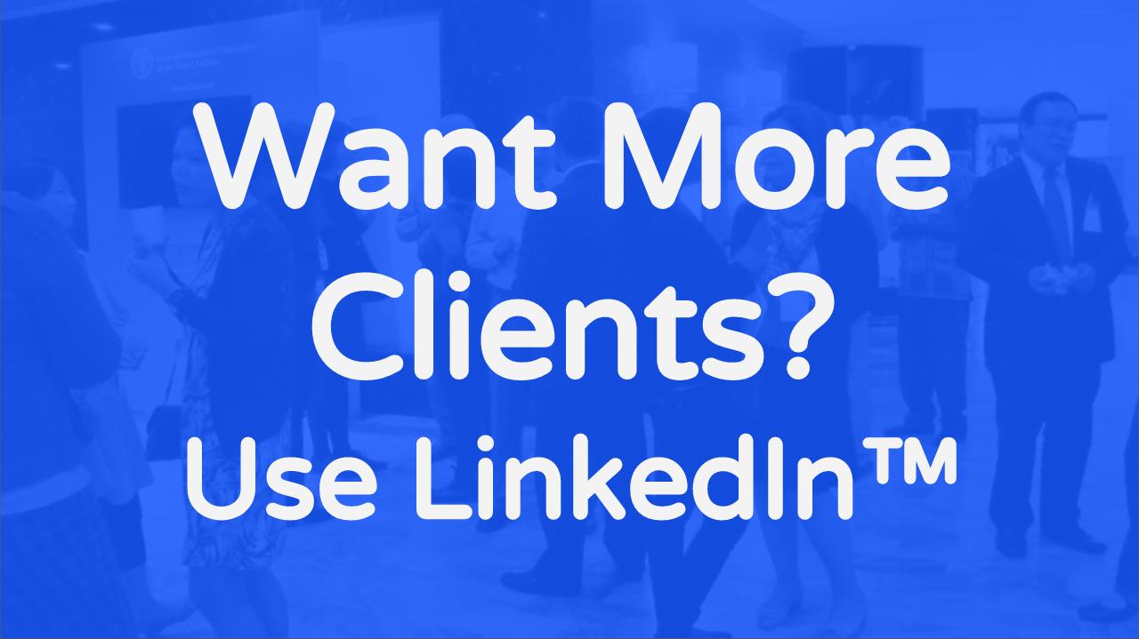 Get Clients w/LinkedIn (Free Training) Busine