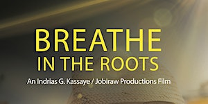 Breathe In The Roots (Film Screening)