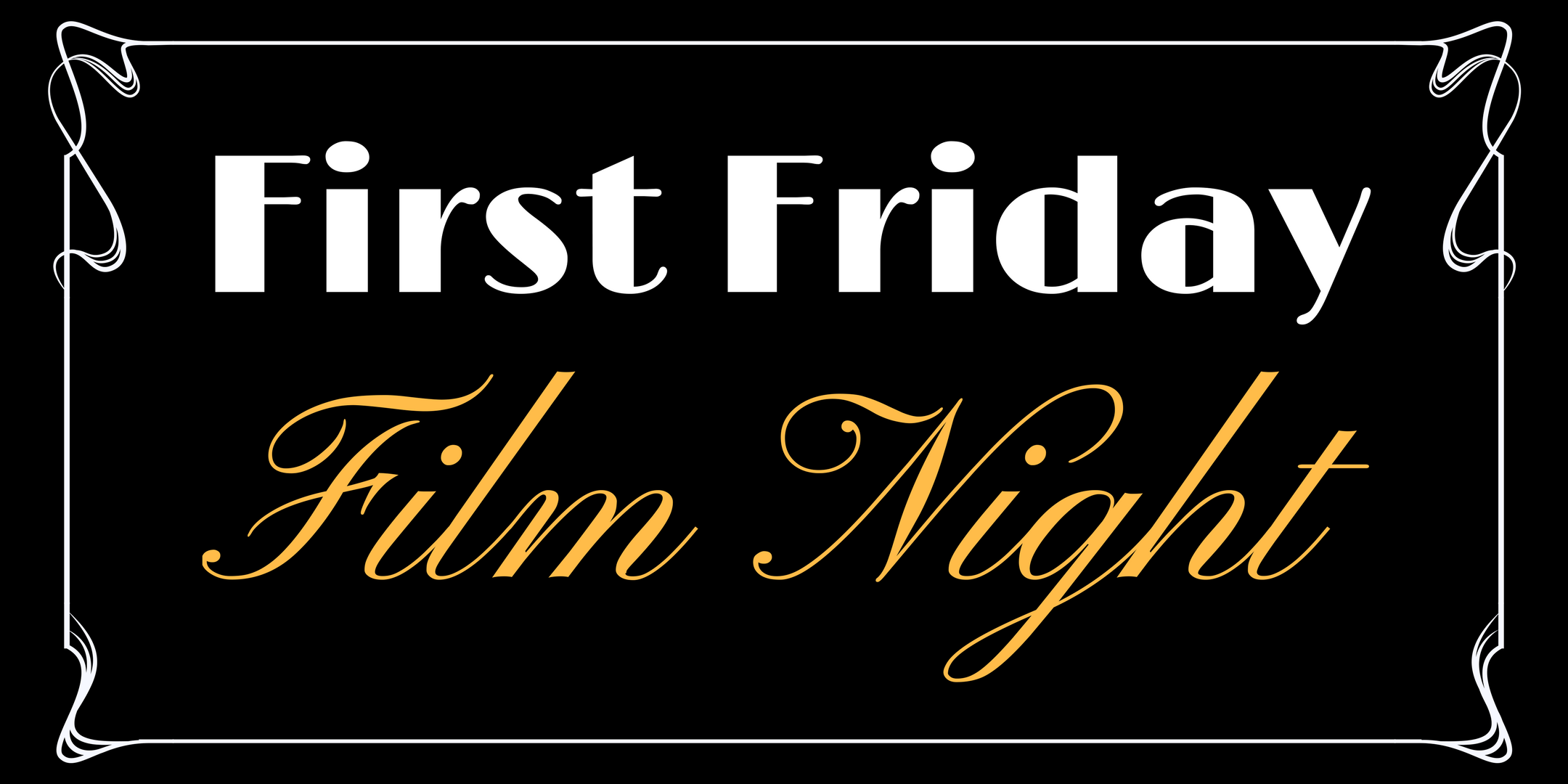 First Friday Film Night