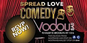 Spread Love Comedy in Brooklyn @ Vodou Bar