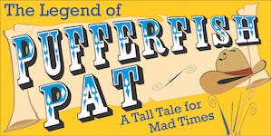 InterAct Story Theatre's Legend of Pufferfish Pat: a...