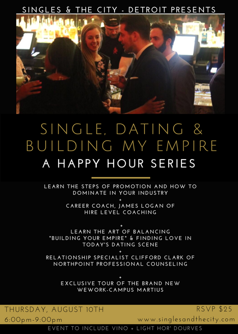 Single, Dating & Building My Empire: A Happy Hour Series. Single, Dating & Building My Empire: A Happy Hour Series
