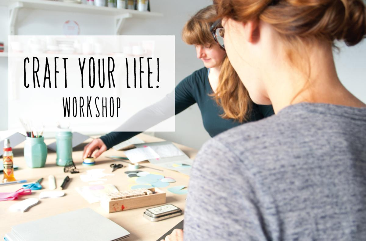 CRAFT YOUR LIFE!