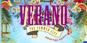 VERANO - THE SUMMER CITY ROOFTOP PARTY @ The Lost...