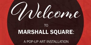 Welcome to Marshall Square! - Tactical Urbanism Event