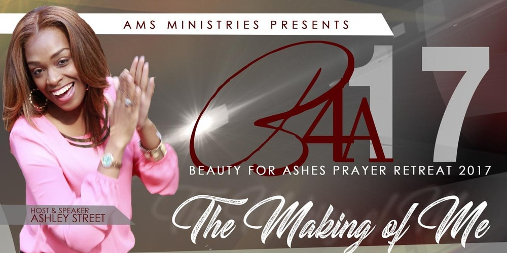 Beauty For Ashes Prayer Retreat Tickets, Thu, Oct 12, 2017 at 7:00 PM | Eventbrite
