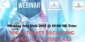 The Ultimate Recurring Revenue Masterclass Webinar