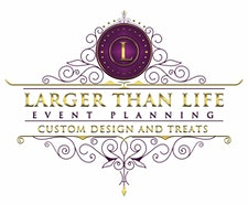 Larger Than Life Event Planning Custom Designs And Treats logo