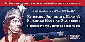 Kosciuszko, Jefferson, and History's Forg