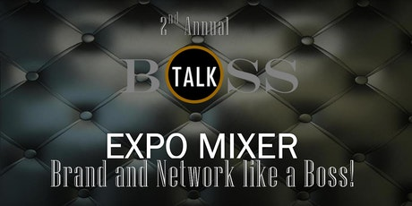 2ND ANNUAL BOSS TALK EXPO Tickets