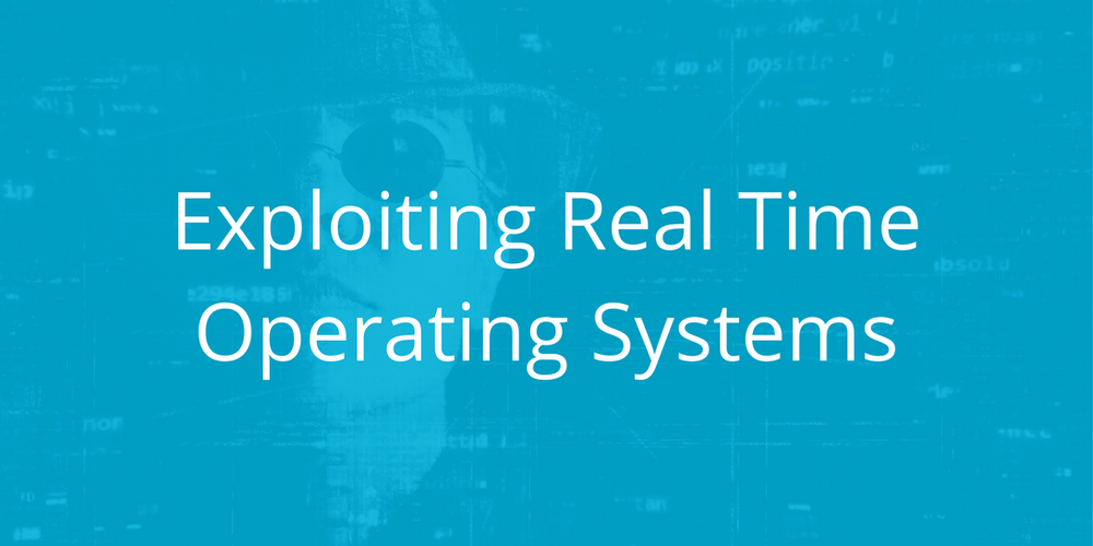 Exploiting Real Time Operating Systems