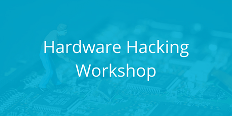 Hardware Hacking Workshop tickets