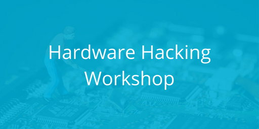 Hardware Hacking Workshop