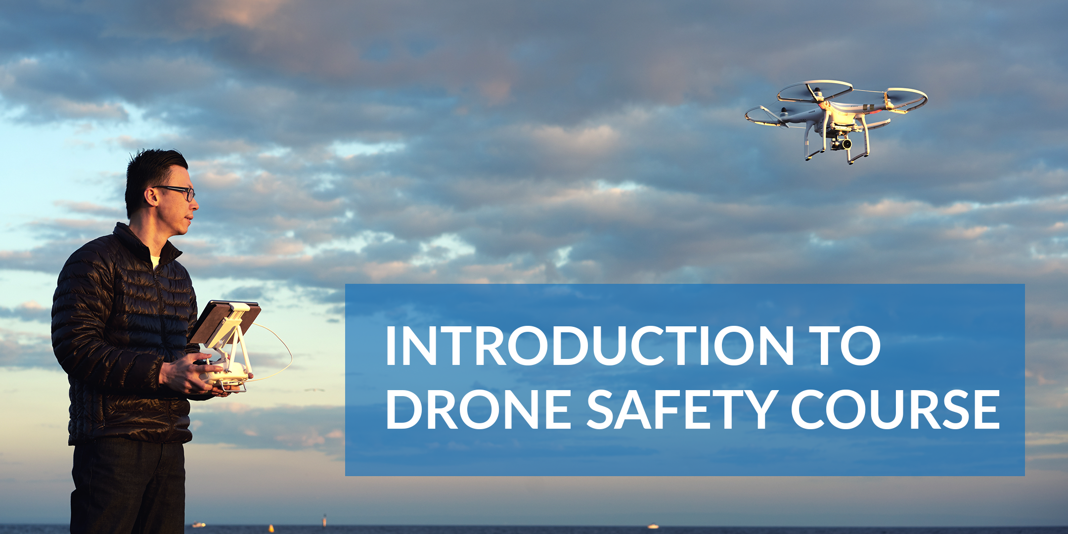 Introduction to Drone Safety Course