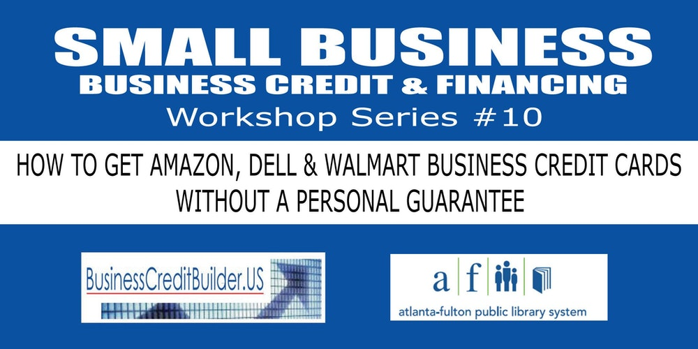 How To Get Amazon, Dell, Walmart Business Credit Cards Without A ...