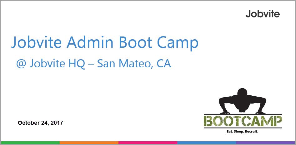Jobvite Hire Boot Camp for Administrators, October 24, 2017, San Mateo, CA