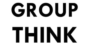GROUP THINK   WORK