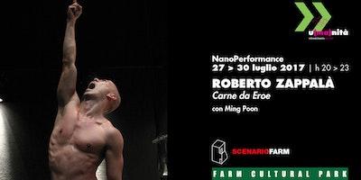 Carne da eroe   Nanoperformance di Roberto Zappalà con Ming Poon